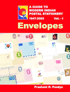 A Guide to Modern Indian Postal Stationery, 1947-2003, Vol.-I, (Envelopes)